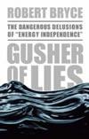 Gusher of Lies - Robert Bryce